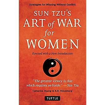 Sun Tzu's Art of War for Women - Strategies for Winning without Confli