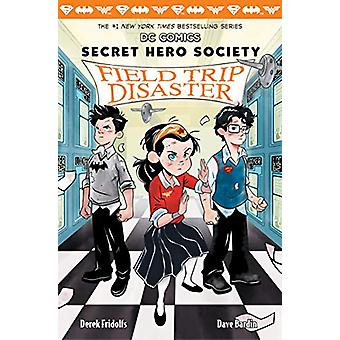 Field Trip Disaster (DC COMICS - Secret Hero Society #5) by Derek Frid