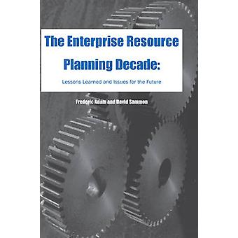 The Enterprise Resource Planning Decade - Lessons Learned and Issues f