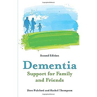 Dementia - Support for Family and Friends - Second Edition by Dave Pu