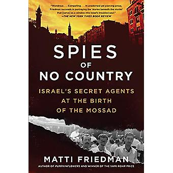 Spies of No Country - Israel's Secret Agents at the Birth of the Mossa