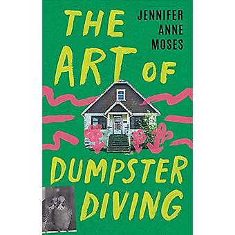 The Art of Dumpster Diving by Jennifer Anne Moses - 9781684424627 Book