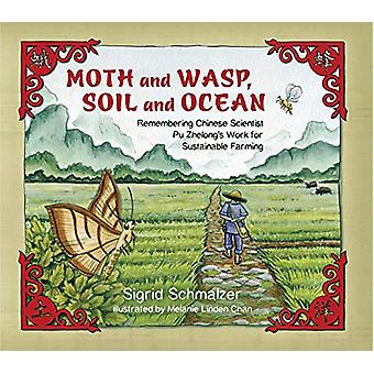 Moth and Wasp - Soil and Ocean - Remembering Chinese Scientist Pu Zhel
