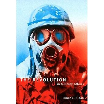 The Revolution in Military Affairs by Elinor C. Sloan - 9780773523944