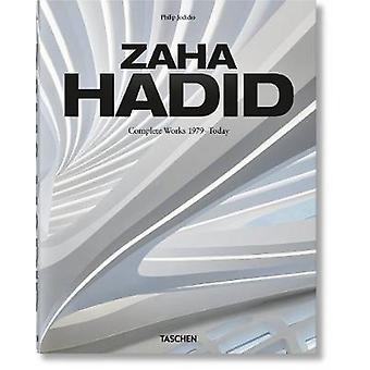 Zaha Hadid. Complete Works 1979-Today. 2020 Edition by Philip Jodidio