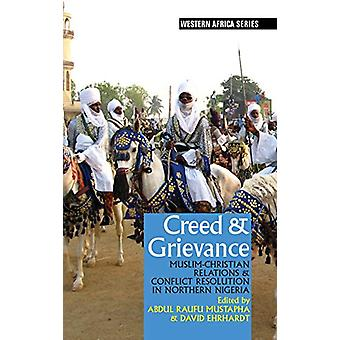 Creed and Grievance - Muslim-Christian Relations and Conflict Resolut