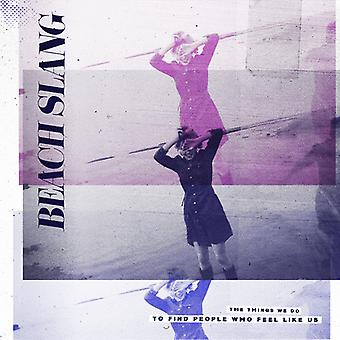 Beach Slang - The Things We Do to Find People Who Feel [Vinyl] USA import