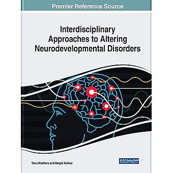 Interdisciplinary Approaches to Altering Neurodevelopmental Disorders by Edited by Tanu Wadhera & Edited by Deepti Kakkar