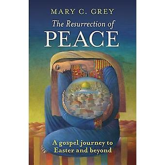 The Resurrection of Peace by Grey & Mary