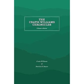 Cratis Williams Chronicles - Tulen Booneen kirjoittanut Cratis Williams -