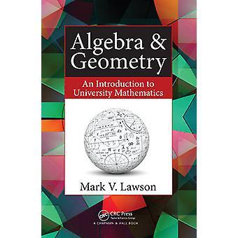Algebra & Geometry - An Introduction to University Mathematics by