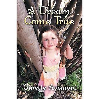 A Dream Come True by Ginette Ausman - 9781491855256 Book