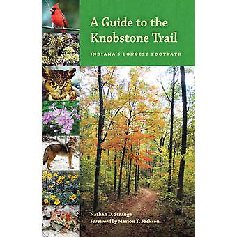 A Guide to the Knobstone Trail by Nathan D. Strange