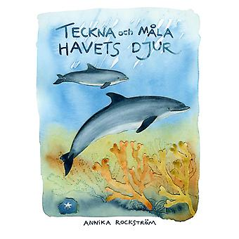 Drawing and painting the Sea animals 9789163784958