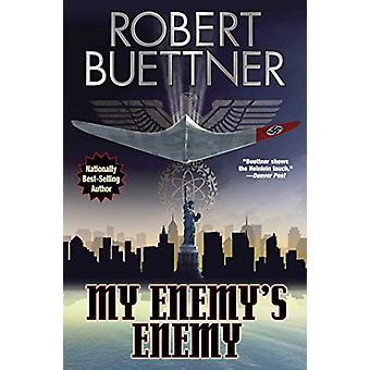 My Enemy's Enemy by Robert Buettner (Paperback, 2019)