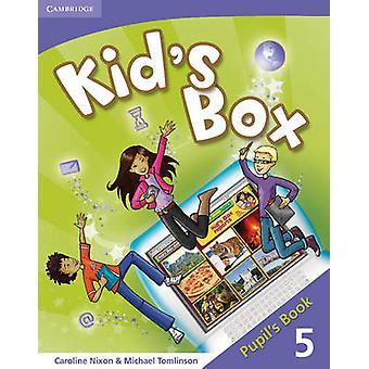 Kids Box Level 5 Pupils Book by Michael Tomlinson Caroline Nixon