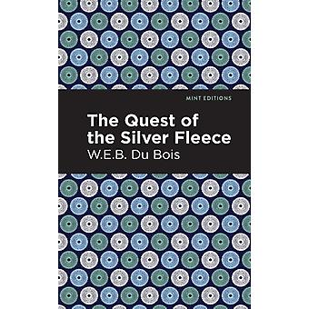 The Quest of the Silver Fleece by W E B Du Bois & Contributions by Mint Editions