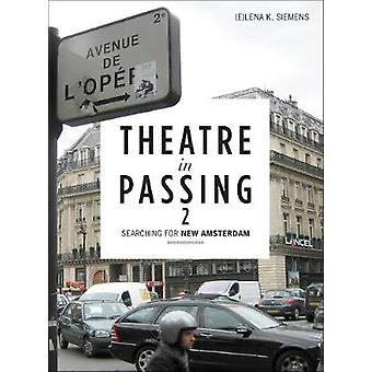 Theatre in Passing 2 Searching for New Amsterdam