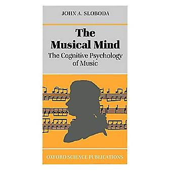 The Musical Mind: The Cognitive Psychology of Music (Oxford Psychology Series)