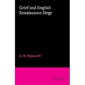 Grief and English Renaissance Elegy