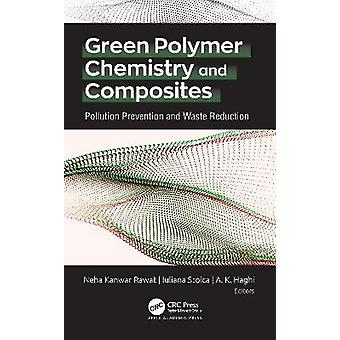 Green Polymer Chemistry and Composites Pollution Prevention and Waste Reduction