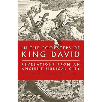 In the Footsteps of King David - Revelations from an Ancient Biblical