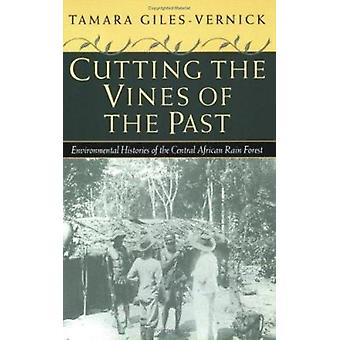 Cutting the Vines of the Past - Environmental Histories of the Central