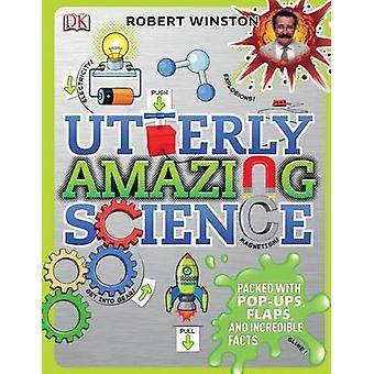 Tout à fait incroyable Science par Robert Winston - livre 9781409347934