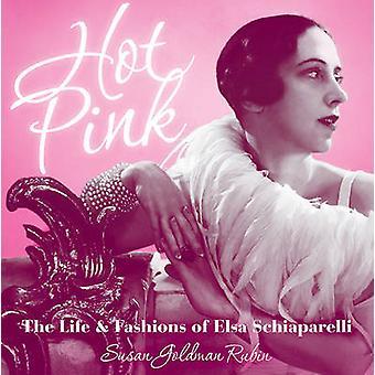 الساخنة الوردي-الحياة والموضات إلسا شياباريلي بسوزان غولدمان
