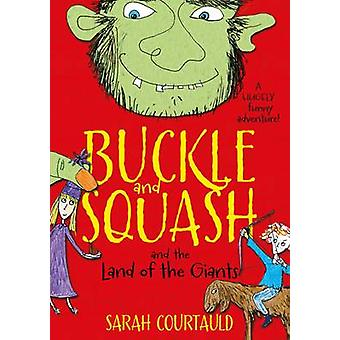 Buckle and Squash and the Land of the Giants (Main Market Ed.) by Sar