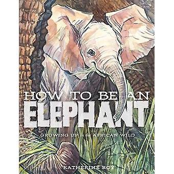 Hur ska en elefant av Katherine Roy - 9781626721784 bok