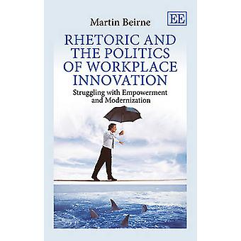 Rhetoric and the Politics of Workplace Innovation par Martin Beirne-