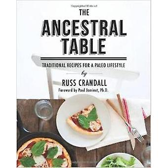 The Ancestral Table - Traditional Recipes for a Paleo Lifestyle by Rus