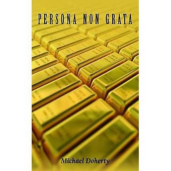 Persona Non Grata door Michael Doherty - 9781786238887 boek