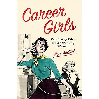 Career Girls - Cautionary Tales for the Working Woman by Career Girls -
