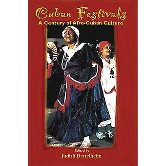 Cuban Festivals - A Century of Afro-Cuban Culture by Judith Bettelheim