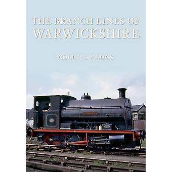 The Branch Lines of Warwickshire by Colin Maggs - 9781848683464 Book