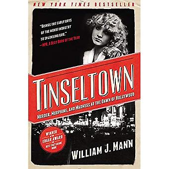 Tinseltown: Meurtre, Morphine et la folie à l'aube du Hollywood