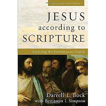 Jesus nach der Schrift: das Porträt aus den Evangelien wiederherstellen