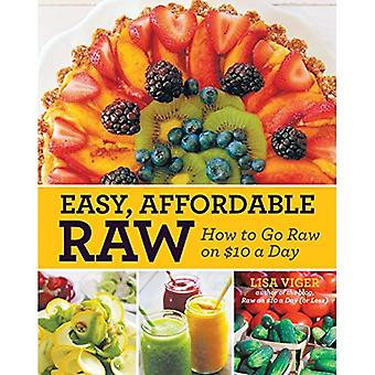 Easy, Affordable Raw: How to Go Raw Without Going Broke