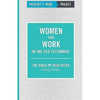 Women and Work in the Old Testament (The Bible and Your Work Study Series)