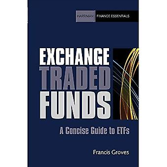 Exchange Traded Funds: A concise guide to ETFs