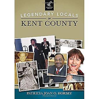 Legendary Locals of Kent County (Legendary Locals)