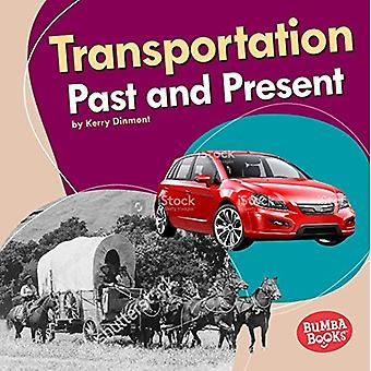 Transportation Past and Present (Bumba Books (TM) -- Past and Present)