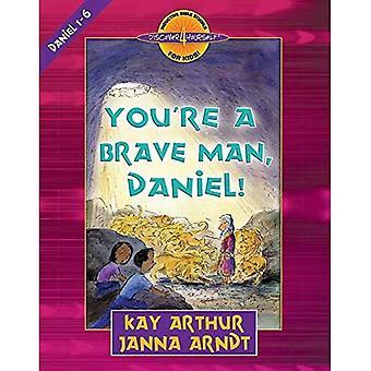 Sei un uomo coraggioso, Daniel! (Scoprire 4 se stessi studi biblici induttivo per bambini)
