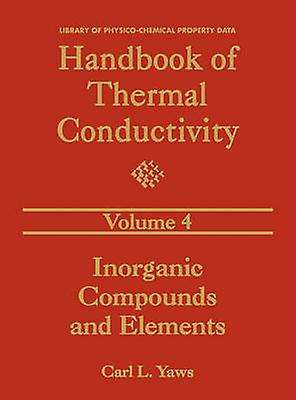 Handbook of Thermal Conductivity Volume 4 by Yaws & Carl L.