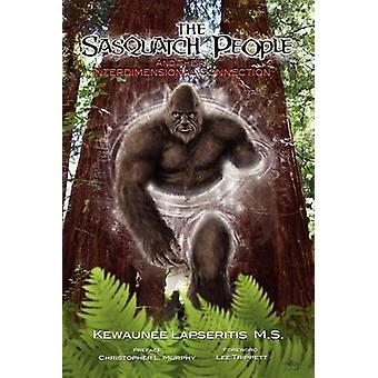 The Sasquatch People and Their Interdimensional Connection by Lapseritis & Kewaunee