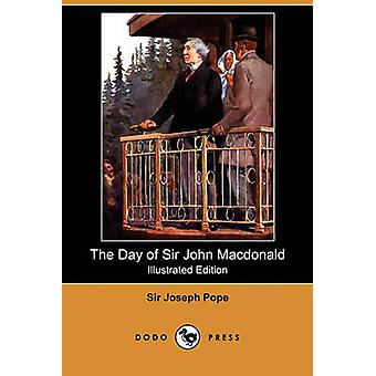 De dag van Sir John MacDonald Illustrated Edition Dodo pers door paus & Sir Joseph