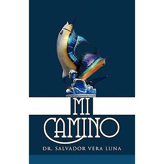 Mi Camino von Vera Luna & Salvador