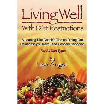 Living Well with Diet Restrictions A Leading Diet Coachs Tips on Dining Out Relationships Traveland Grocery Shopping for All Diet Types by Angst & Lisa